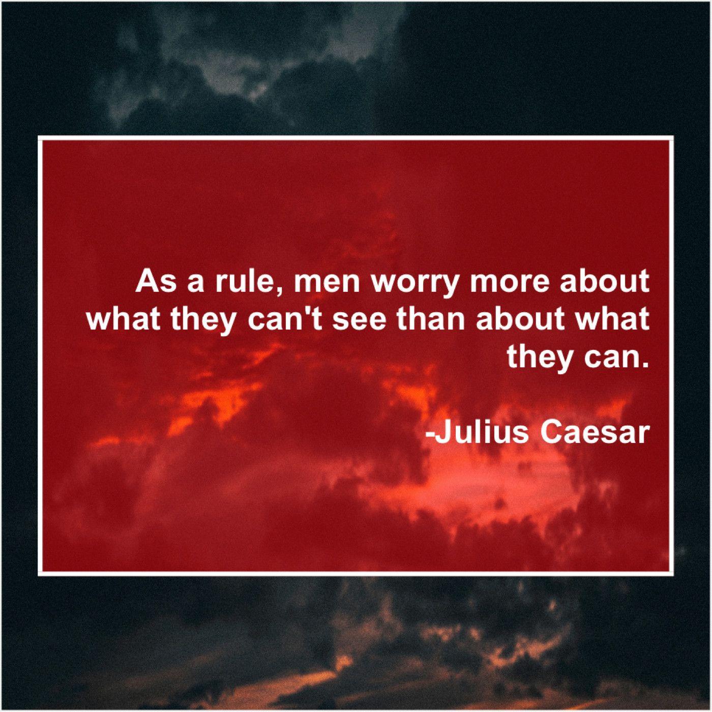 Julius Caesar As A Rule Men Worry