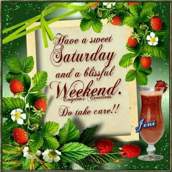 Blissful Good Morning Quotes: Have A Sweet Saturday And A Blissful Weekend