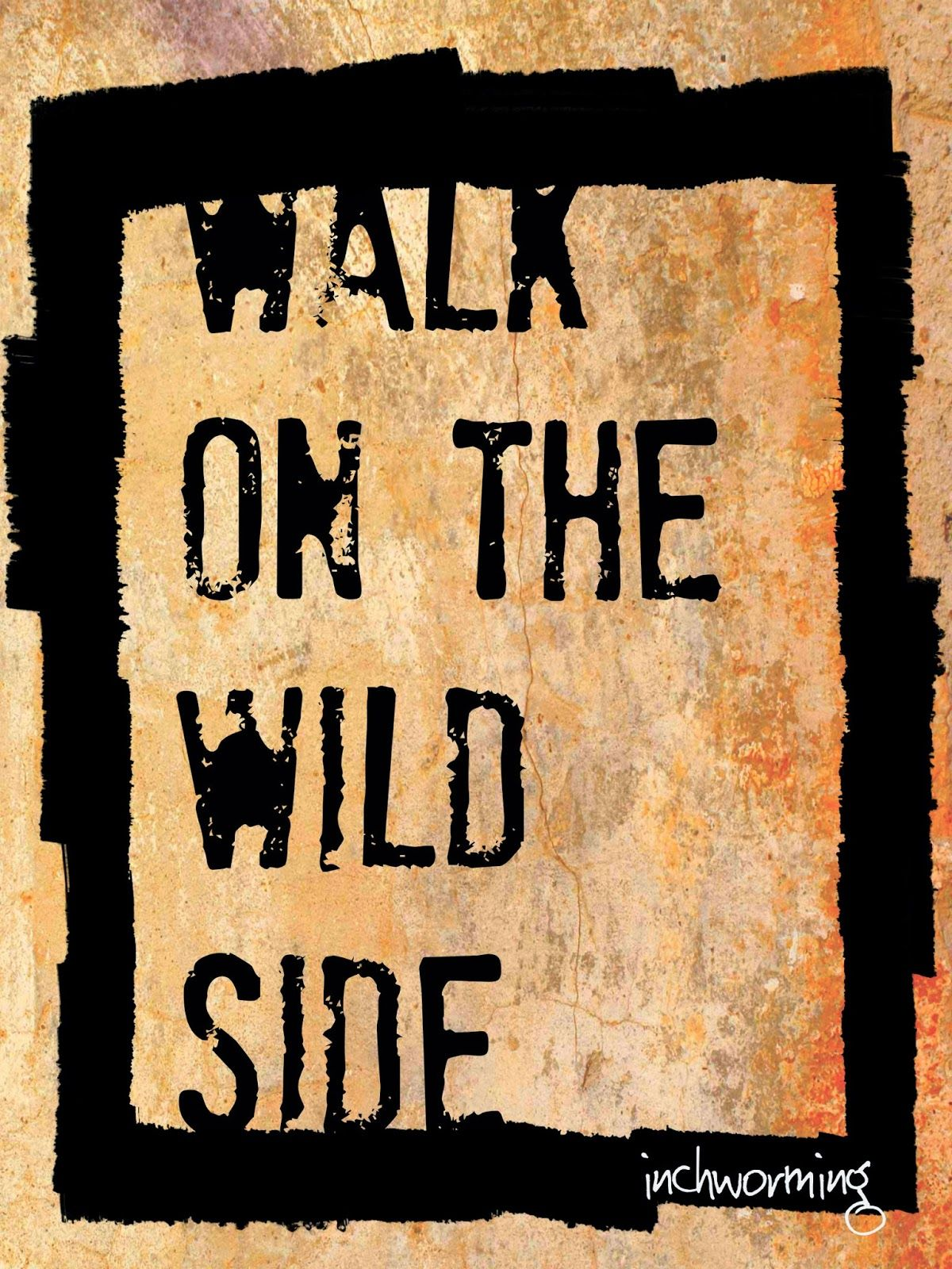 inchworming: Walk on the Wild Side or ?