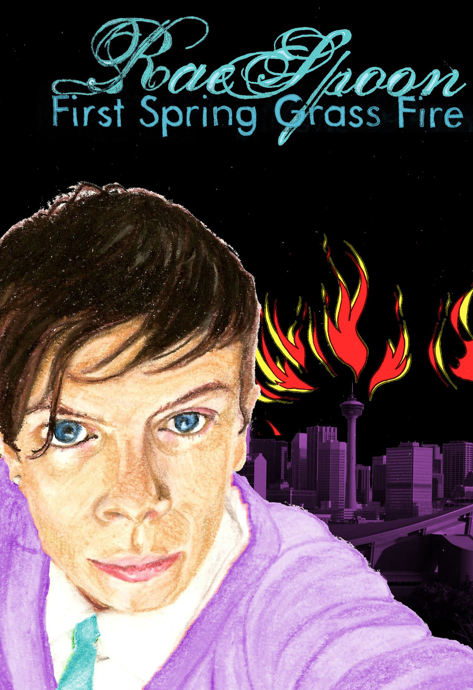 """Rae Spoon's """"First Spring Grass Fire"""""""