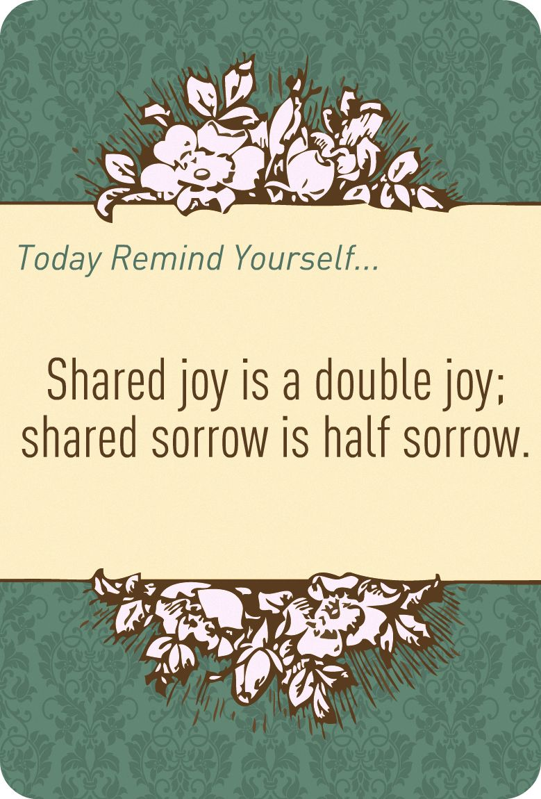 Sharing Joy Sorrow Quote Words Words Quotes Happy Quotes