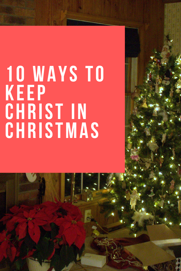 10 Ways To Keep Christ In Christmas Christmas Christmas Eve Service Singing Happy Birthday