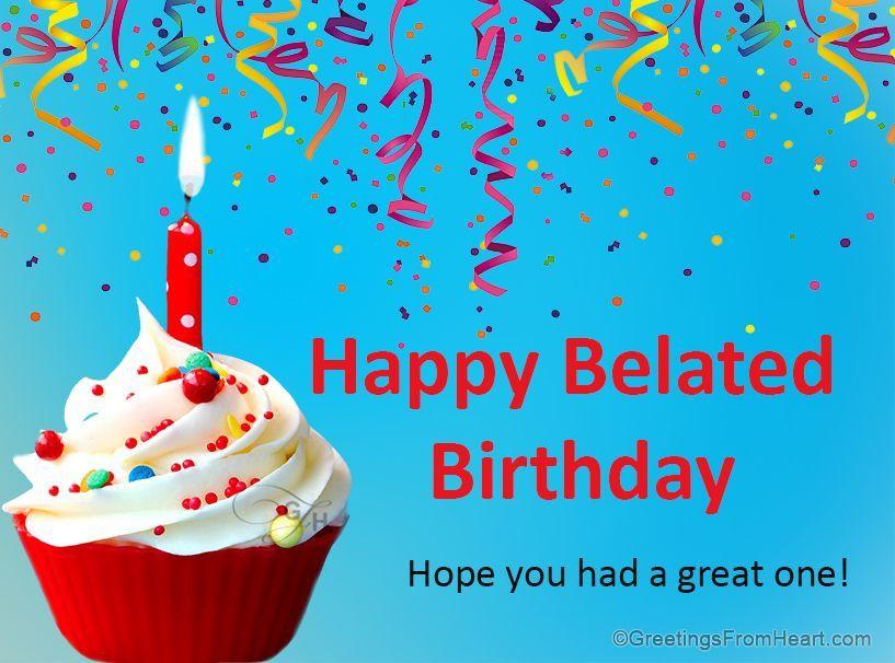 Belated Happy Birthday Wishes Luxury Happy Belated Birthday