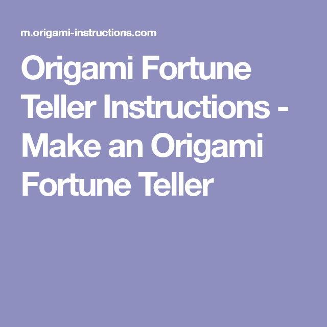 Origami Fortune Teller Instructions Make An Origami Fortune Teller
