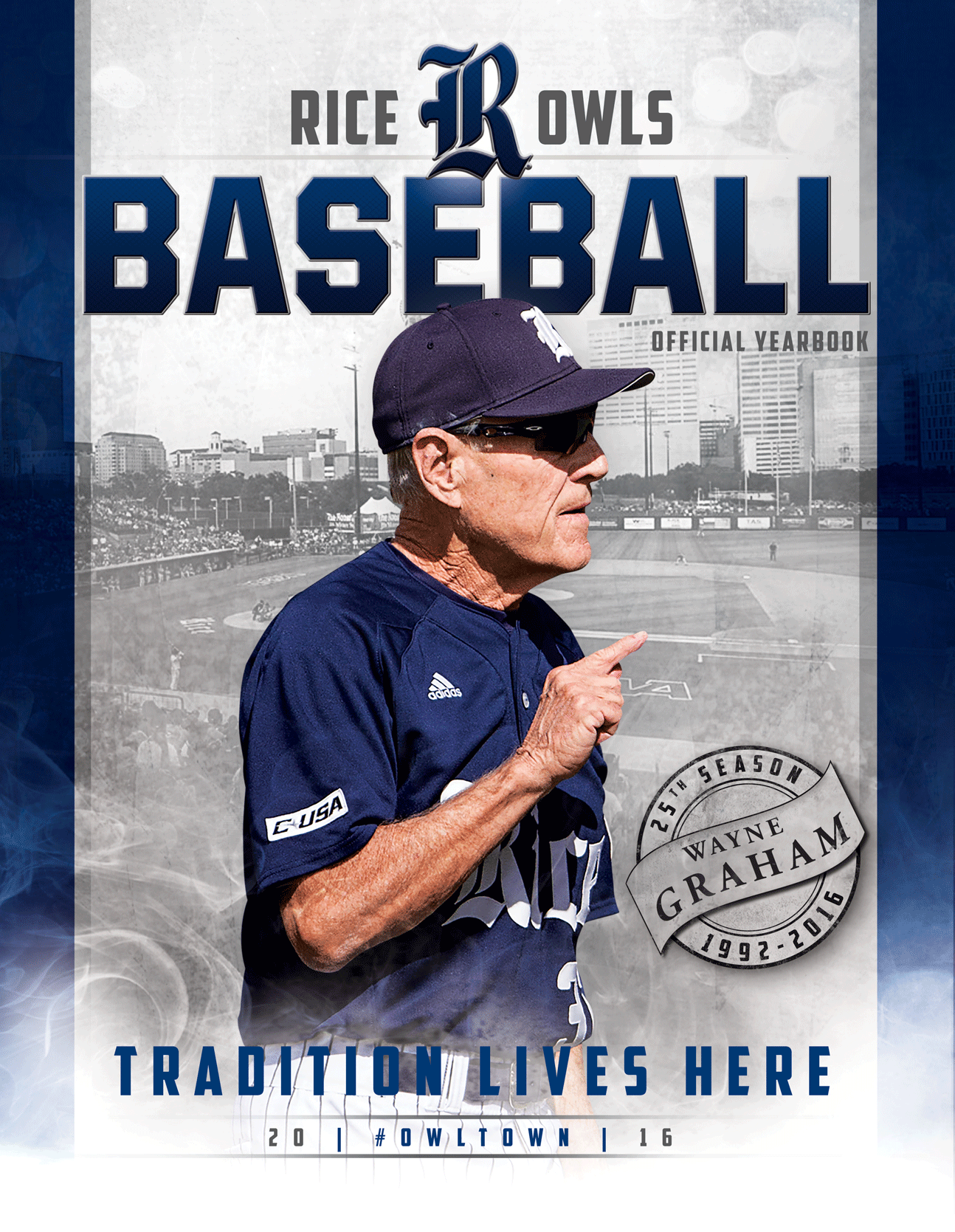 The 2016 Rice Owls Baseball Official Yearbook Commemorates Head Coach Wayne Graham S 25th Season College Baseball Baseball College