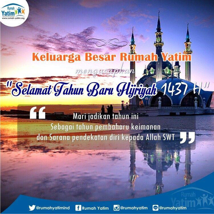 Selamat Tahun Baru Islam 1437 Hijriah Semoga Tahun Ini Menjadi Tahun Pembaharu Keimanan Qta Dan Tahun Pendekatan Diri Kepada Allah Iman Allah Pendiri