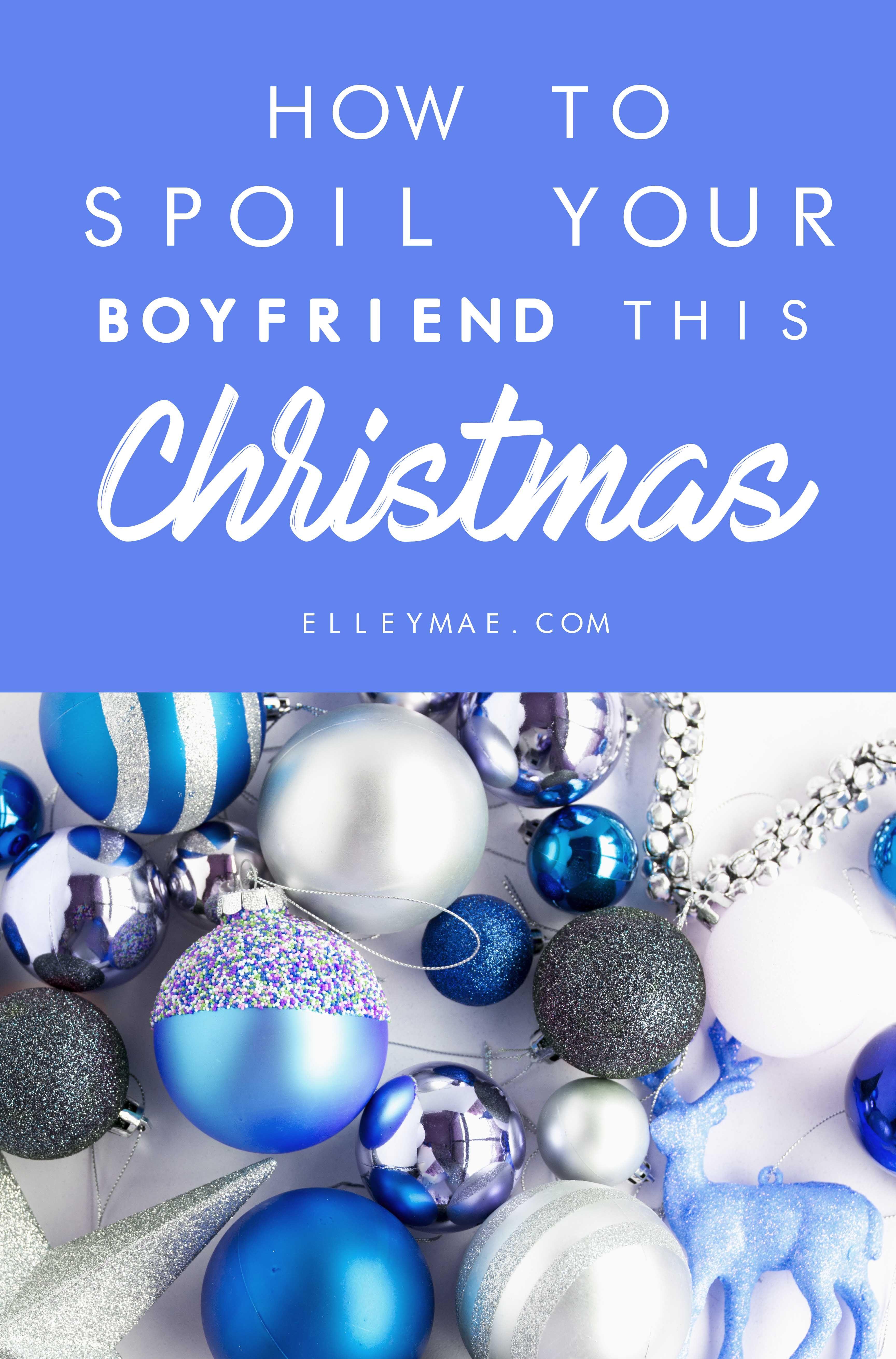 How To Spoil Your Boyfriend This Christmas | Boyfriend ...