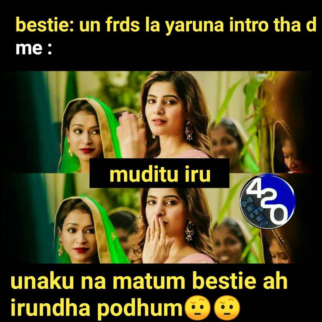 Nayea Madrasianz Mavanea Na Matum Podhum Muditu Iru Tamil Funny Memes Funny Jok Besties Quotes
