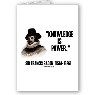 Sir Francis Bacon Knowledge Is Power Quote Card Bacon Pinterest Interesting Knowledge Is Power Quote