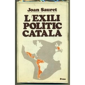 L'exili politic catala. Joan Sauret. 1979.