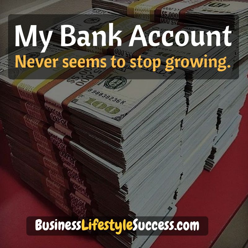 My Bank Account Never Seems To Stop Growing Money Rich Affirmations Inspiration Motivation With Images Affirmations Accounting Business Entrepreneur
