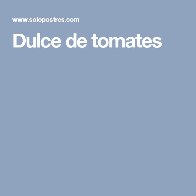 Dulce de tomates