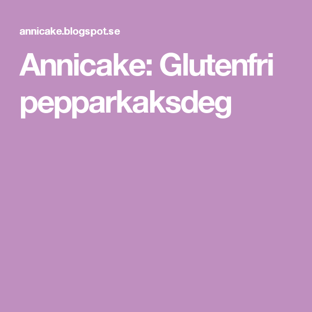 glutenfri pepparkaksdeg recept