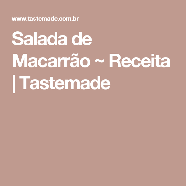 Salada de Macarrão ~ Receita | Tastemade
