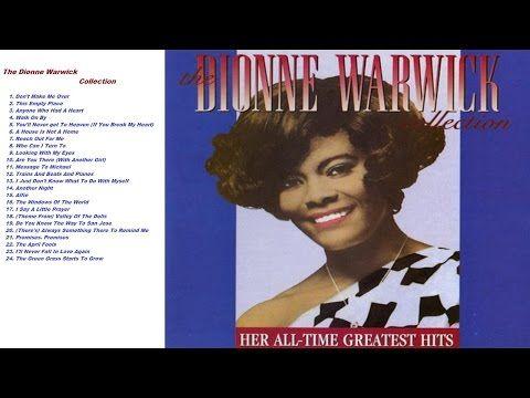 Dionne Warwick The Dionne Warwick Collection Youtube Dionne Warwick Z Music Bob Marley Music