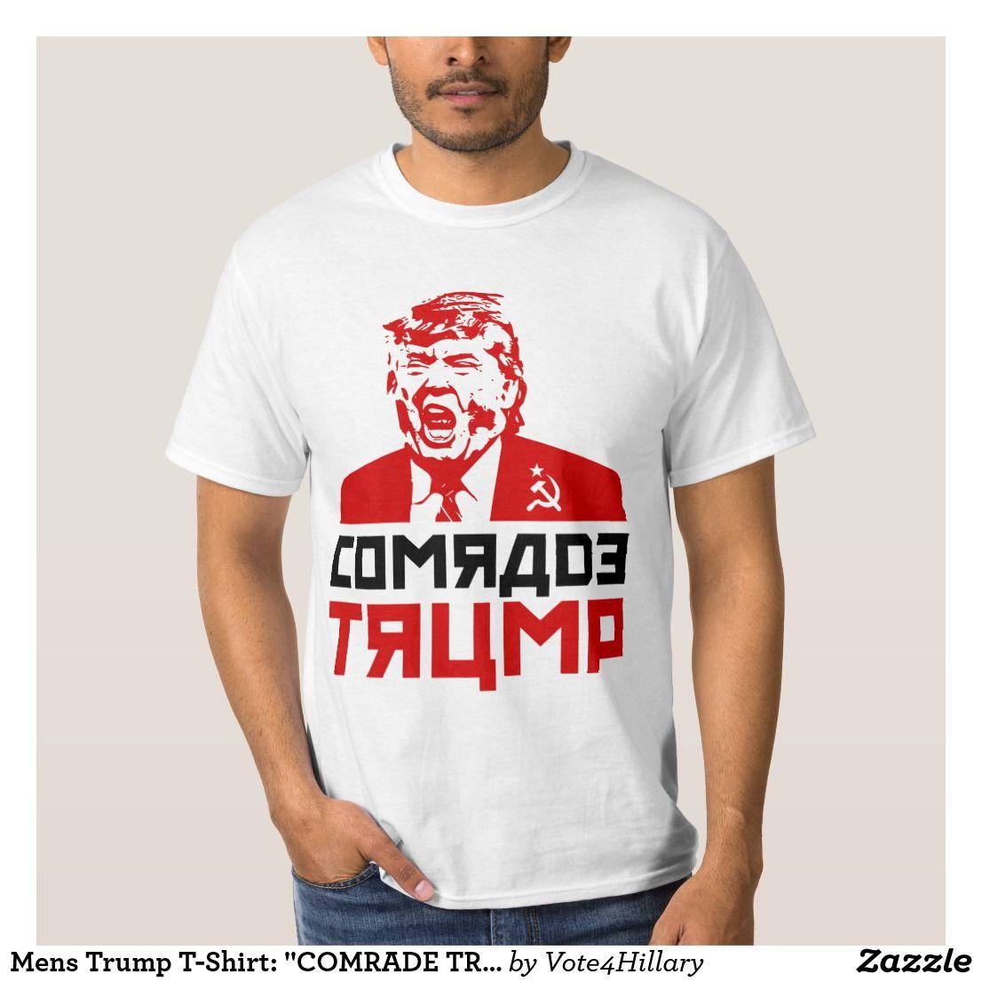 Mens Trump T Shirt Comrade Trump T Shirt Zazzle Com T Shirt Shirts Shirt Designs