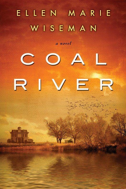 Coal River By Ellen Marie Wiseman Books Books To Read Kensington Books