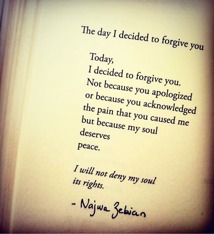 Today I decided to forgive you ~Najwa Zebian  Positive quotes