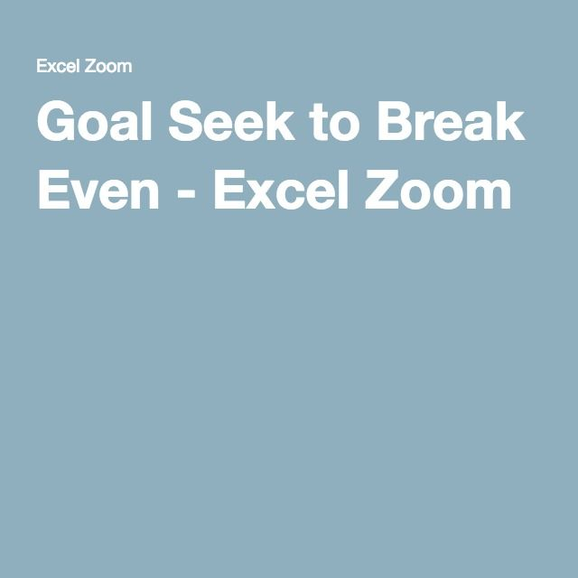 Goal Seek to Break Even - Excel Zoom How to EXCEL! Pinterest - Create A Spreadsheet In Excel