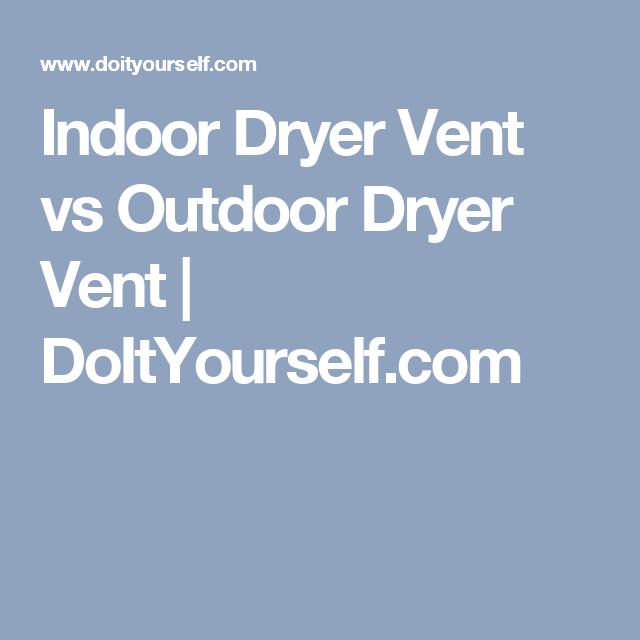Indoor Dryer Vent Vs Outdoor Doityourself