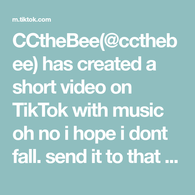 Ccthebee Ccthebee Has Created A Short Video On Tiktok With Music Oh No I Hope I Dont Fall Send It To That One Person It Cute Comics That One Person He