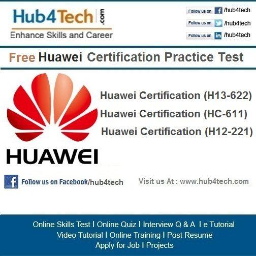Hub4Tech.com Portal provides Online Skill Test on Huawei. Visit- http://www.hub4tech.com  Online Test Huawei Certification H13-622 - http://www.hub4tech.com/huawei -h13-622-exam-practice-test  Online Test Huawei Certification HC-611 - http://www.hub4tech.com/huawei-hc-611-exam-practice-test  Online Test Huawei Certification H12-221 - http://www.hub4tech.com/huawei-h12-221-hcnp-rs-iern-exam-practice-test   #Huawei #HuaweiCertification #Exam #Test #Paper