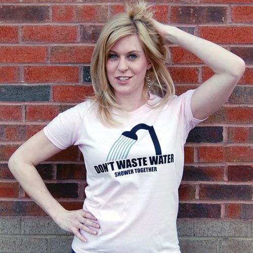 e3a14c464a DON'T WASTE WATER SHOWER TOGETHER T-SHIRT | T's | T shirt, Shirts, T ...
