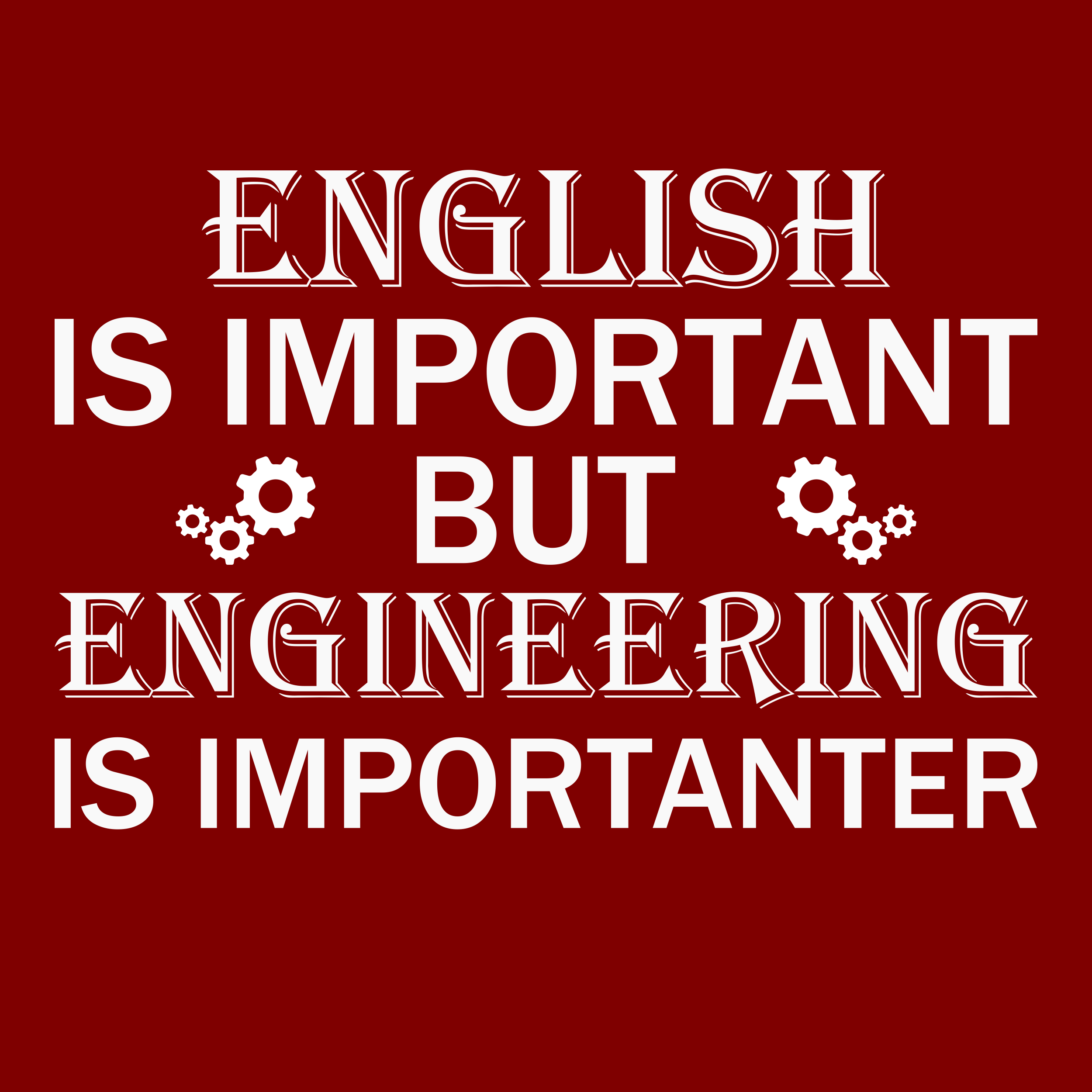 English Is Important But Engineering Is Importanter Engineering Humor Engineering Quotes Engineering Humor Funny