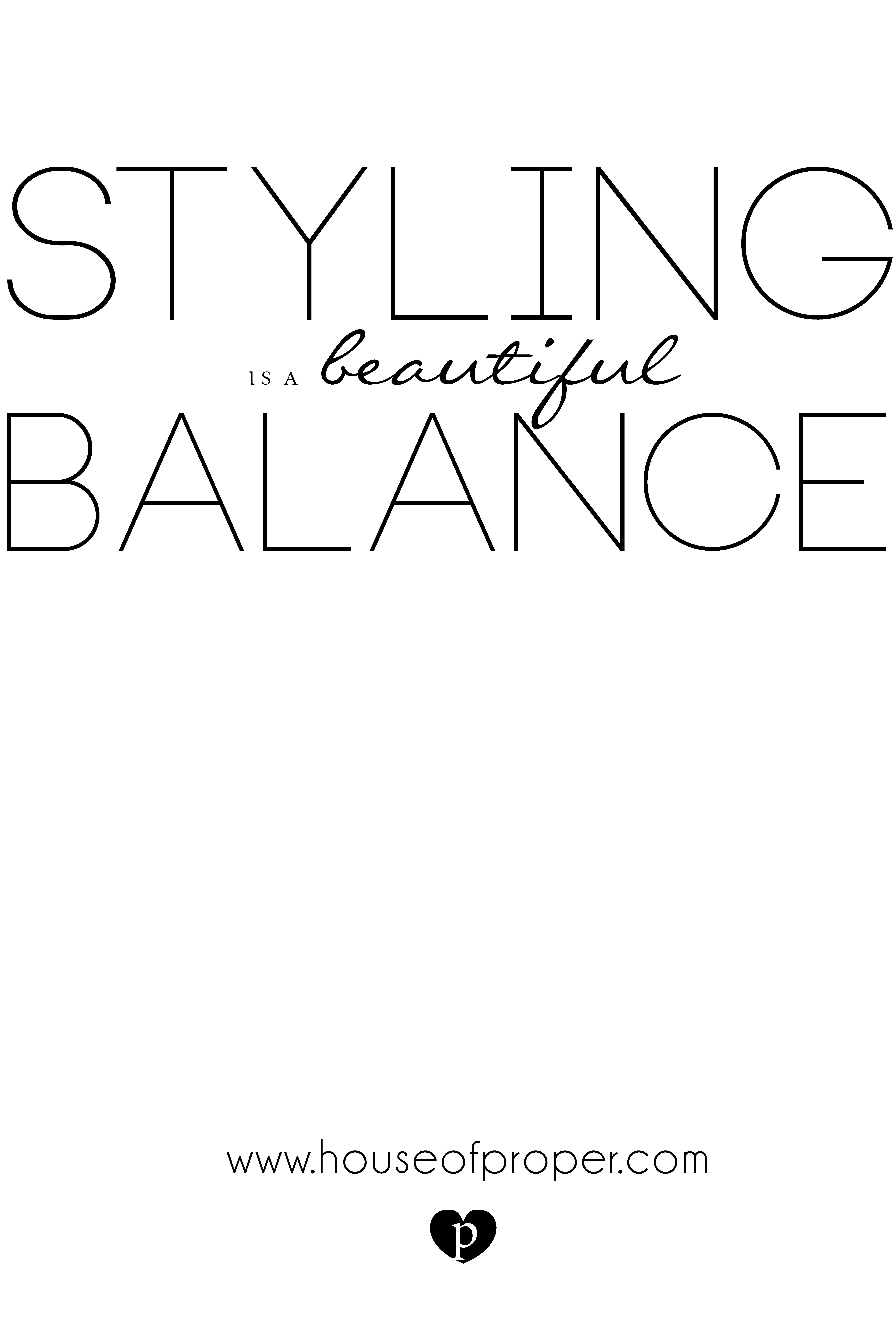 styling is a beautiful balance #quote #design #styling #