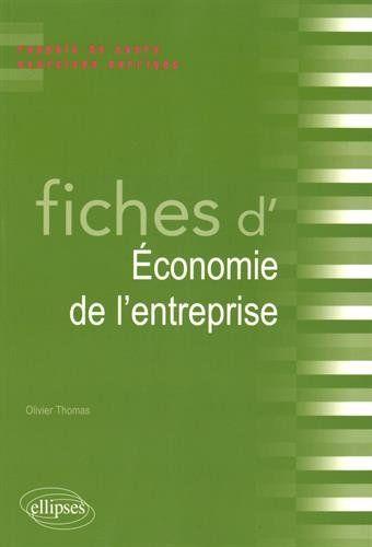 Un Cours Synthetique En 41 Fiches Accompagne D Exercices Corriges Pour Assimiler Les Fondements De L Economie D Entreprise Fiches Ressources Humaines Economie