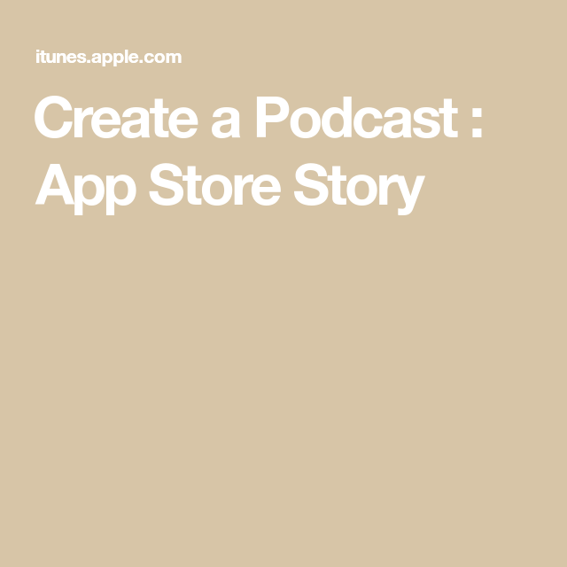 Create a Podcast App Store Story Podcasts, App store, App
