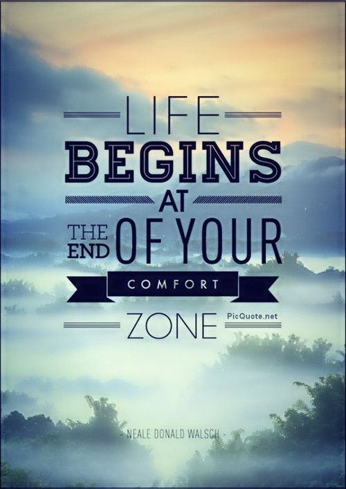 Life Begins At The End Of Your Comfort Zone. #Quotes