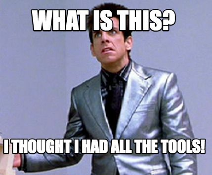 Funny Jewelry Meme : Meme maker what is this i thought i had all the tools meme