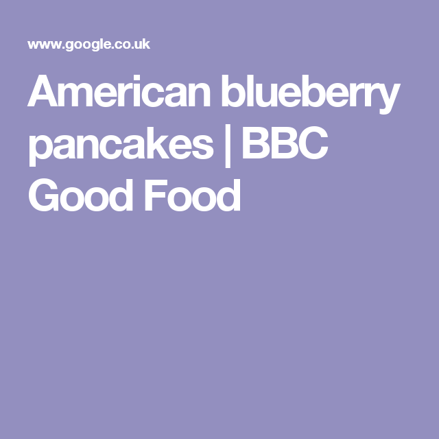 Bbc good food guide american pancakes american pancakes recipe bbc american blueberry pancakes bbc good food recipes pinterest forumfinder Image collections