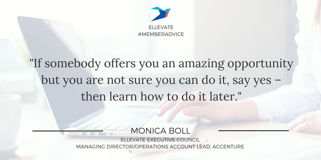 """If somebody offers you an amazing opportunity but you are not sure you can do it, say yes – then learn how to do it later."" - Monica Boll, Managing Director/Operations Account Lead, Accenture #MemberAdvive #Quotes #Confidence #EllevateYourself"
