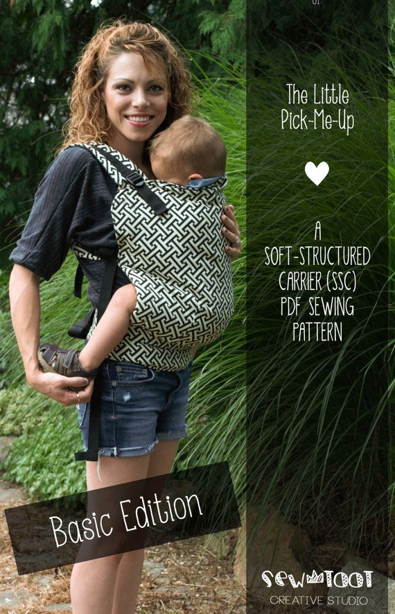 Baby Carrier Pattern - The Little Pick-Me-Up™ - Soft Structured (SSC ...