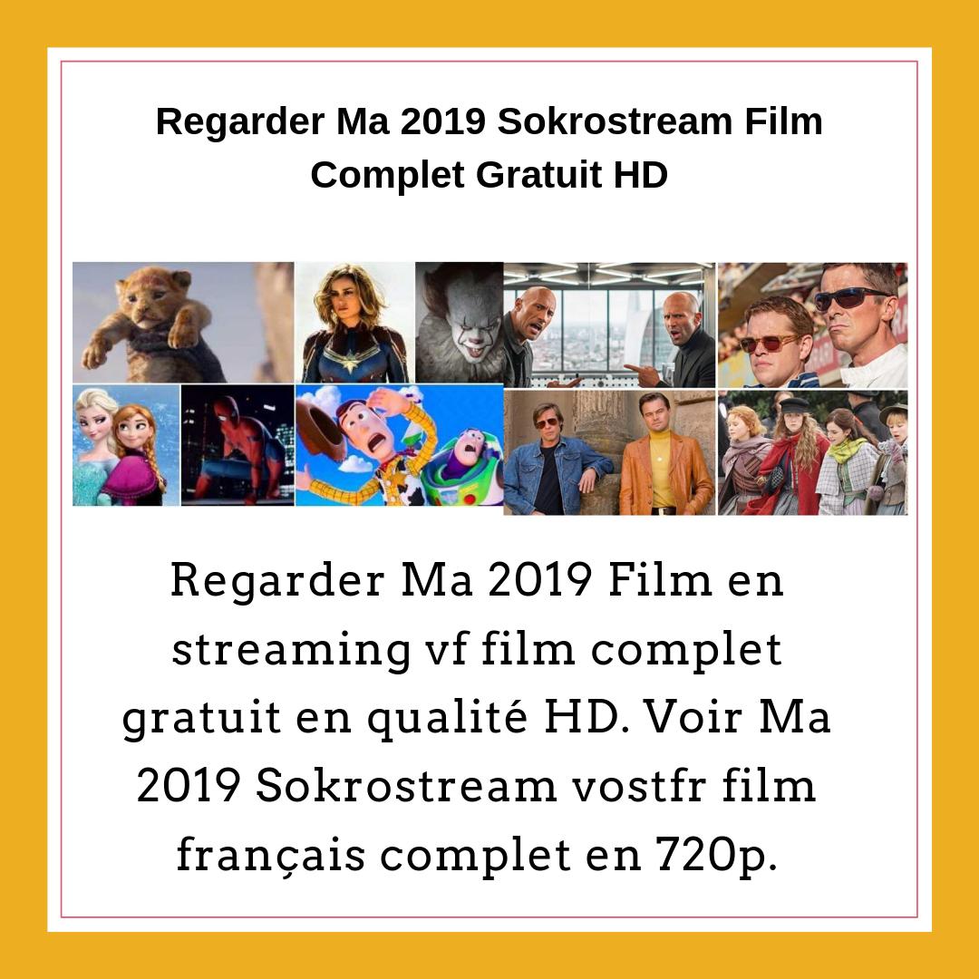 Regarder Ma 2019 Film en streaming vf film complet gratuit
