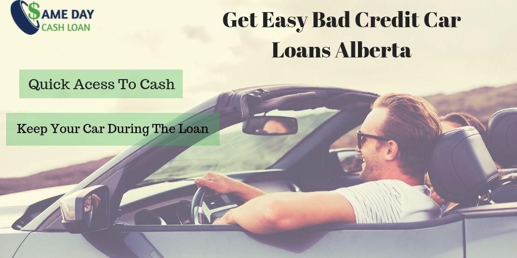 How Can We Get Easy Bad Credit Car Loans Alberta With Same Day