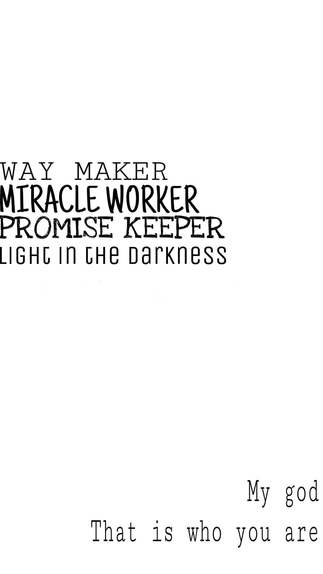Way Maker Miracle Worker Promise Keeper Light In The Darkness Soul Scripts Inspirational Quotes Motivation Worship Lyrics