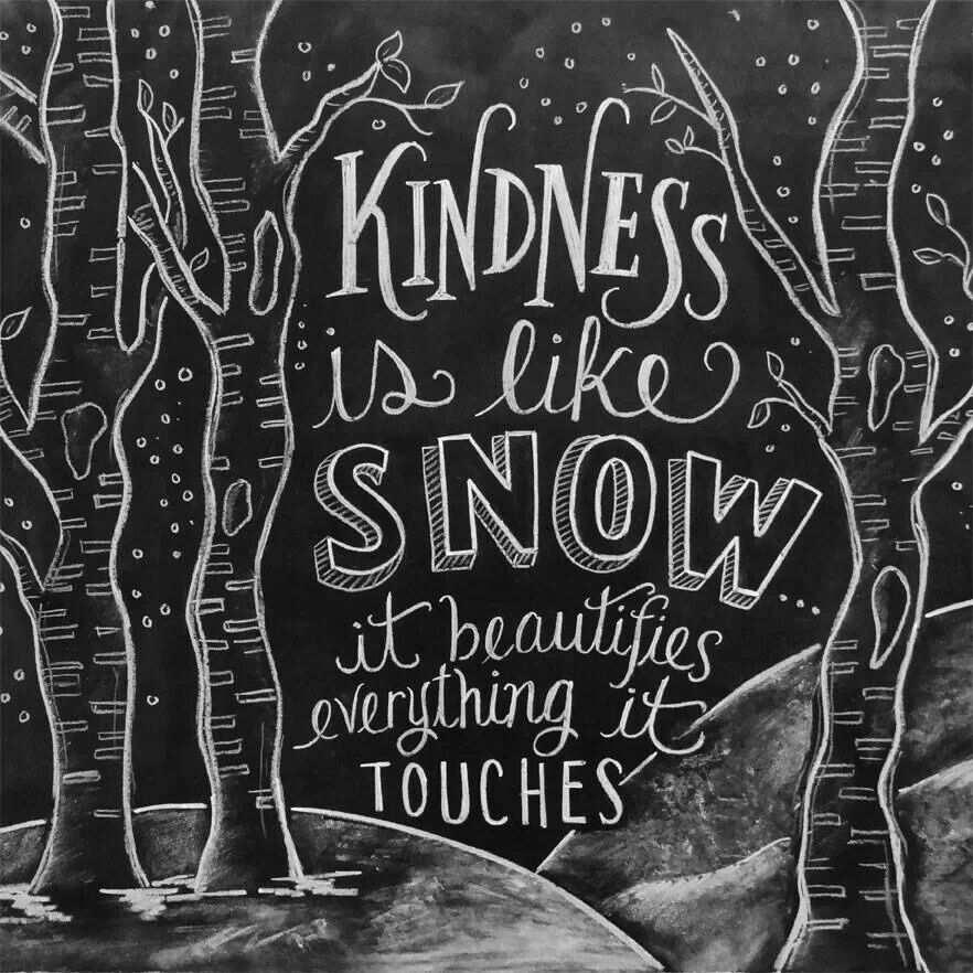 Kindness is like snow - Beautiful