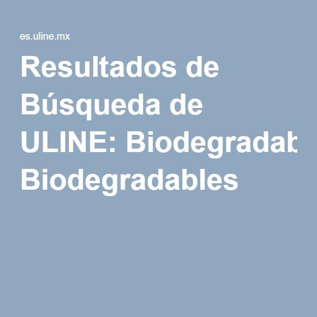 Resultados de Búsqueda de ULINE: Biodegradables