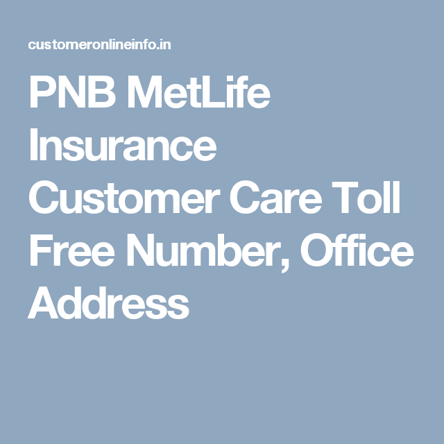 Metlife Insurance Toll Free Number , PNB MetLife Insurance Customer Care Toll Free Number, Office ...