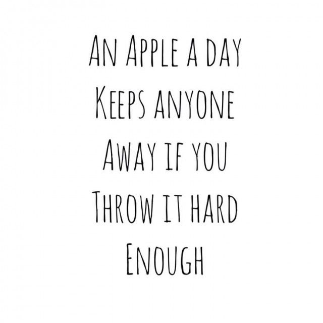 An Apple A Day Quote Sarcastic Quotes Funny Quotes