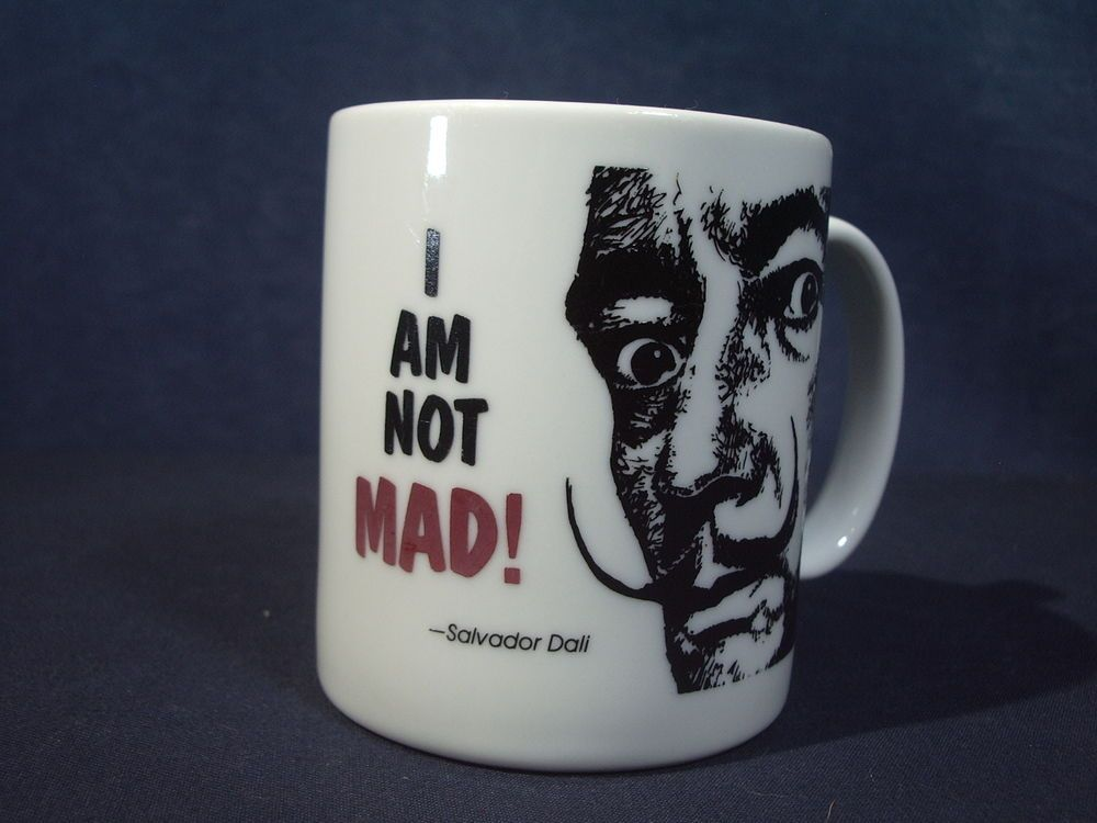 Salvador Dali Coffee Mug I Am Not Mad White Ceramic Vintage 1992 Tea Cocoa Cup
