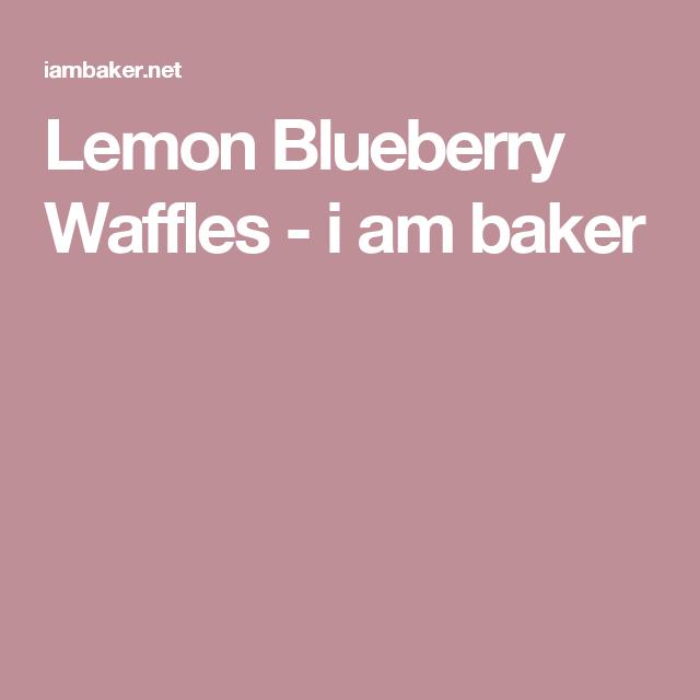 Lemon Blueberry Waffles - i am baker
