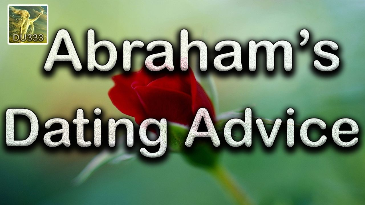 Abraham Hicks ~ Abraham's Style Of Dating Advice ~ No Ads During Video☑
