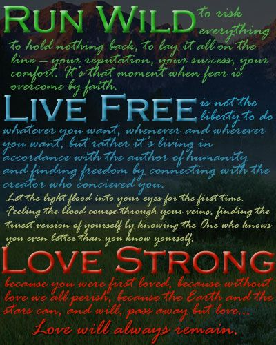 Run Wild  Live Free  Love Strong  for King & Country