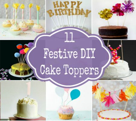 11 Delightful Easy And Festive Birthday Cake Toppers