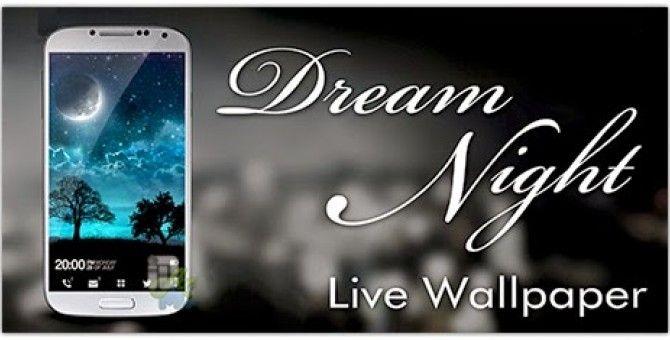 Dream Night Pro Live Wallpaper v1.2.6 Android App Live