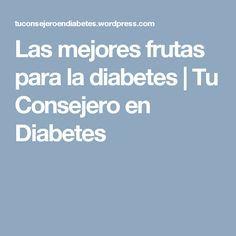 Las mejores frutas para la diabetes | Tu Consejero en Diabetes